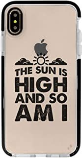 Ultra Slim iPhone Case - Silicone Protective Cover - Compatible for iPhone Xs Max - The Sun is High and So Am I - Funny - Sassy Weed Quotes - Cute - Cool - Black Flexible Soft TPU Cover Case