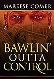 Bawlin Outta Control