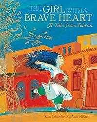 The Girl with a Brave Heart byRita JahanforuzandRiotah,illustrated byVali Mintzi