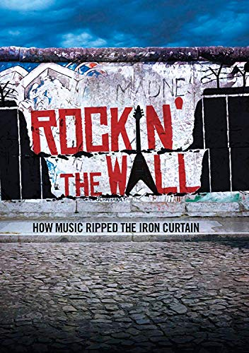 Rockin' the Wall How Music Ripped the Iron Curtain