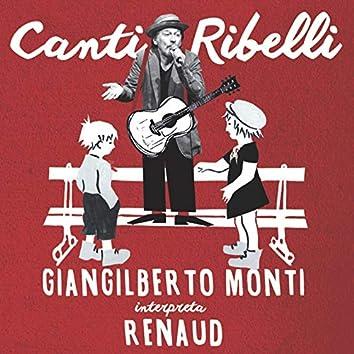 Canti Ribelli (Giangilberto Monti interpreta Renaud)