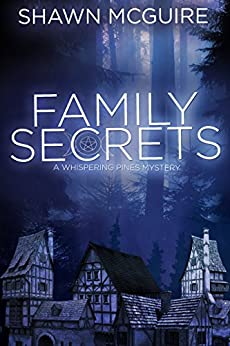 Family Secrets: A Whispering Pines Mystery by [Shawn McGuire]