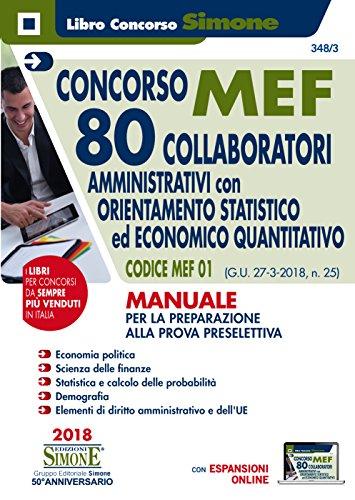 Concorso MEF - 80 Collaboratori Orientamento Statistico-Economico Quatitativo - Manuale: (G.U. 27-3-2018, n. 25) Codice concorso 01 -Man. per la prep. ... e dell'UE - con ESPANSIONI ONLINE