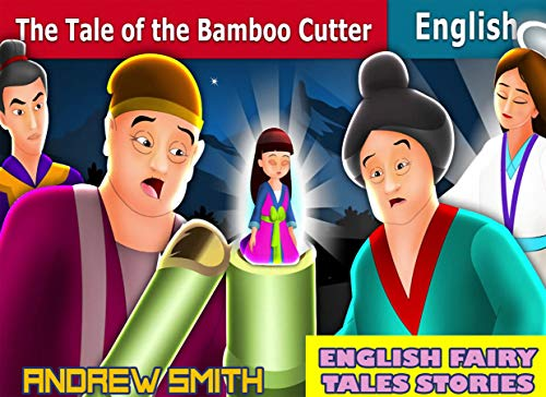 English Fairy Tales Stories: The Tale Of The Bamboo Cutter - Great 5-Minute Fairy Tale Picture Book For Kids, Boys, Girls, Children Of All Age (English Edition)