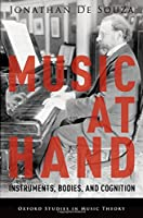 Music at Hand: Instruments, Bodies, and Cognition (Oxford Studies in Music Theory)