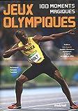 Jeux Olympiques - 100 Moments magiques