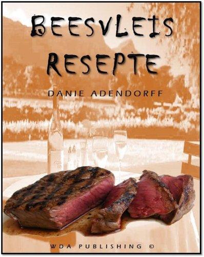 Beesvleis Resepte eBoek (51 Resepte reeks Book 3) (Afrikaans Edition)