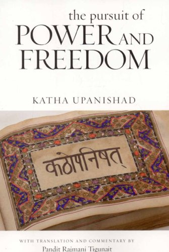 PURSUIT OF POWER & FREEDOM: Katha Upanishad