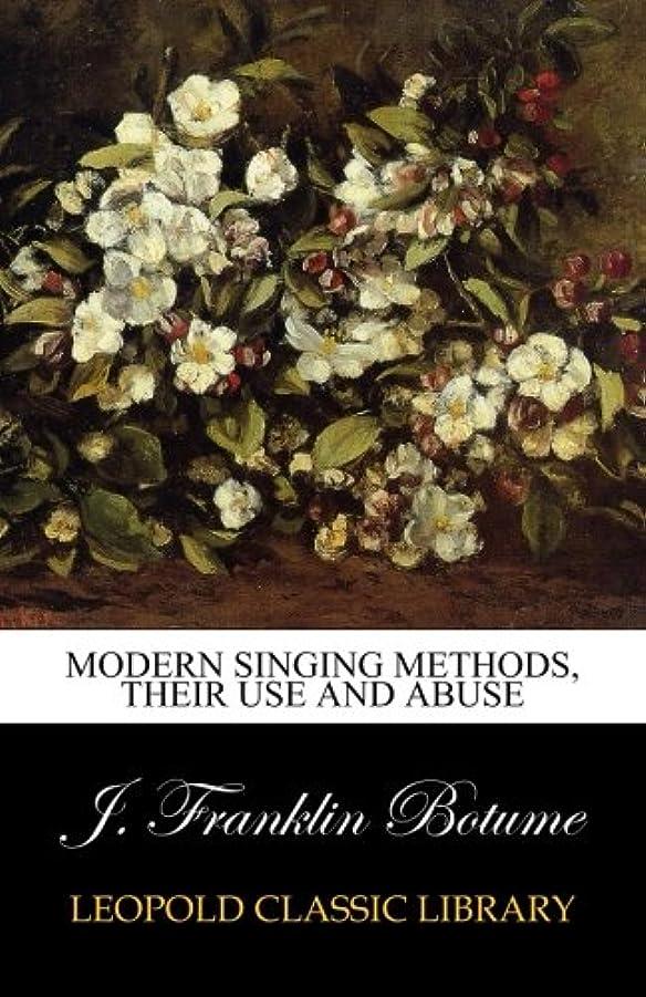 微生物ベーシック非常にModern Singing Methods, Their Use and Abuse