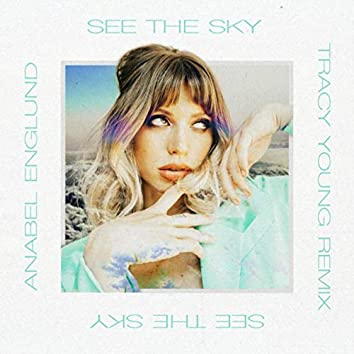 See The Sky (Tracy Young Remix)