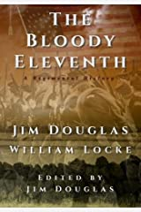 The Bloody Eleventh: A Regimental History by Jim Douglas (2015-11-01) Paperback
