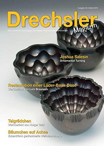 DrechslerMagazin Ausgabe 48 – Das moderne Fachmagazin für Hobby, Profi und alle Interessierten (Herbst 2019)