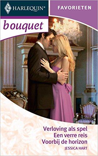 Verloving als spel ; Een verre reis ; Voorbij de horizon (Bouquet Favorieten Book 290) (Dutch Edition)