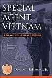 Special Agent, Vietnam: A Naval Intelligence Memoir