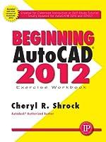 Beginning Autocad 2012: Exercise Workbook (My Workbook Series)