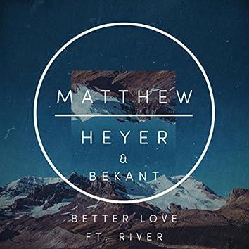 Better Love feat. River