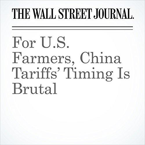 For U.S. Farmers, China Tariffs' Timing Is Brutal copertina
