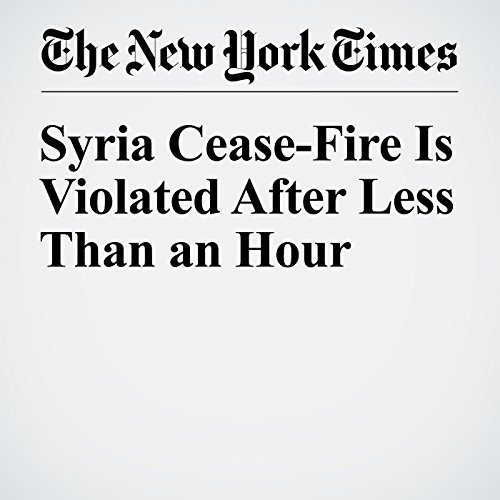 Syria Cease-Fire Is Violated After Less Than an Hour cover art