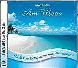 Am Meer - Sanfte Musik zum Entspannen und Wohlfühlen (Entspannungsmusik) - Arnd Stein