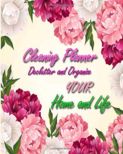 Cleaning Planner – Declutter and Organize your Home and Life: Decluttering Journal and Notebook - Cleaning and Organizing Your House with Weekly and Monthly Cleaning Checklists