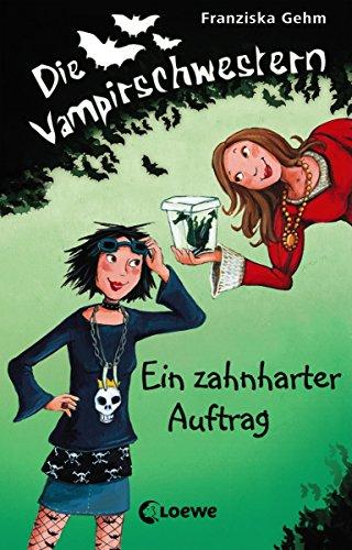 Die Vampirschwestern 3 - Ein zahnharter Auftrag