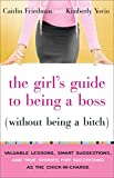 The Girl's Guide to Being a Boss (Without...