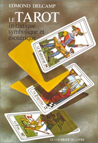 Le tarot initiatique, symbolique et ésotérique
