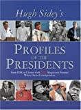 TIME: Hugh Sidey Profiles the Presidents: From FDR to Clinton with TIME Magazine's Veteran White House Correspondent