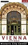 Vienna City Walk - Historic City Center (English Edition)