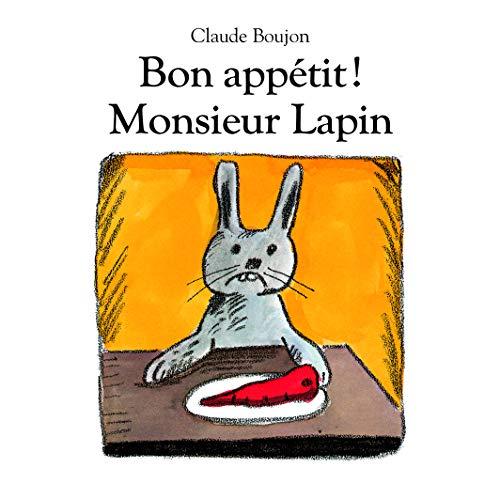 bon appetit monsieur lapin (tout carton)