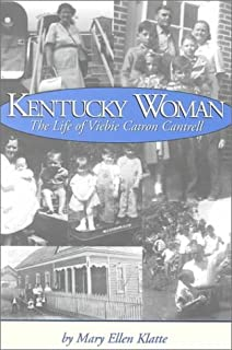 Kentucky Woman: The Life of Viebie Catron Cantrell
