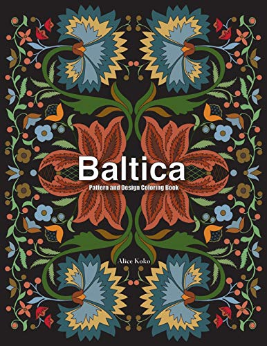 Compare Textbook Prices for Baltica IV: Pattern and Design Coloring Book Baltic FOLK ART patterns Volume 4 1 Edition ISBN 9781974269709 by Koko, Alice