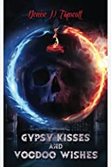 Gypsy Kisses and Voodoo Wishes (The Zenobia Tales) (Volume 1) Paperback