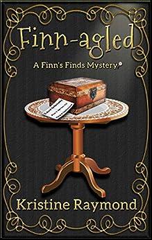 Finn-agled: A Finn's Finds Mystery by [Kristine Raymond]