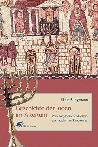 Geschichte der Juden im Altertum: Vom babylonischen Exil bis zur arabischen Eroberung