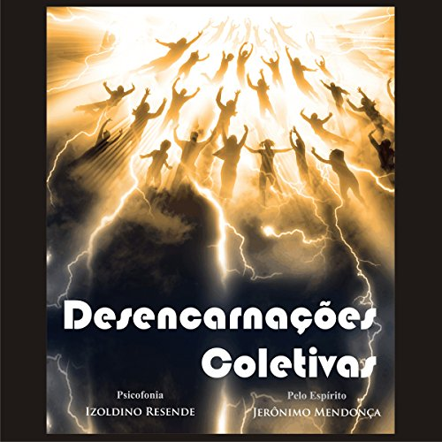 Desencarnações Coletivas [Collective Disincarnations] audiobook cover art
