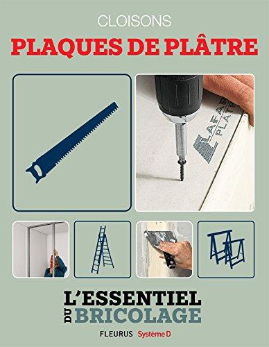 Portes, cloisons & isolation : cloisons - plaques de plâtre (Lessentiel du bricolage)