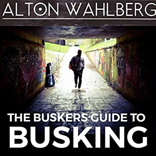 The Buskers Guide to Busking      Alton Wahlberg Music, Book 1              Written by:                                                                                                                                 Alton Wahlberg                               Narrated by:                                                                                                                                 Alton Wahlberg                      Length: 1 hr and 14 mins     Not rated yet     Overall 0.0