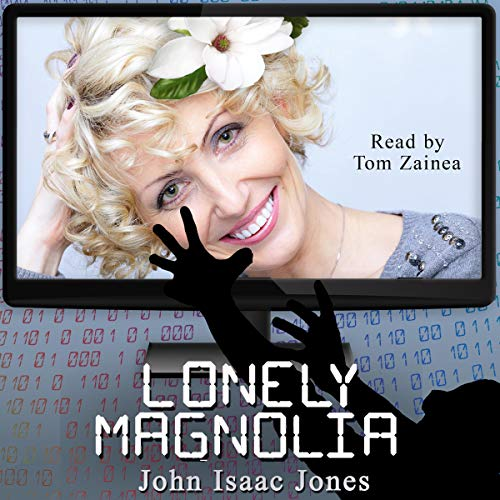 Lonely Magnolia                   By:                                                                                                                                 John Isaac Jones                               Narrated by:                                                                                                                                 Tom Zainea                      Length: 1 hr and 6 mins     19 ratings     Overall 4.2