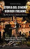 Storia del cinema horror italiano. Da Mario Bava a Stefano Simone. Joe D'Amato, Pupi Avati, Ruggero Deodato, Umberto Lenzi e il cannibal movie (Vol. 3)