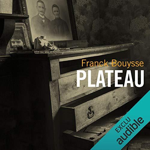 Plateau                   De :                                                                                                                                 Franck Bouysse                               Lu par :                                                                                                                                 Hervé Carrasco                      Durée : 7 h et 8 min     9 notations     Global 3,7