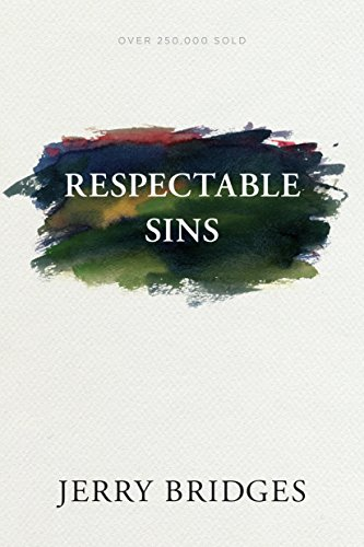 Ebook Respectable Sins Confronting The Sins We Tolerate By Jerry Bridges