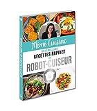 Mimi Cuisine : Ses 52 meilleures recettes rapides au robot-cuiseur