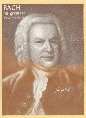 Bach: His Greatest Piano Solos
