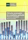 Métodos avanzados de estadística aplicada : técnicas avanzadas (EDUCACIÓN PERMANENTE)