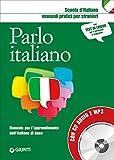 Parlo italiano. Manuale pratico per stranieri. Con CD-Audio (Scuola d'italiano)