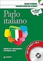 Parlo italiano. Manuale pratico per stranieri con Mp3