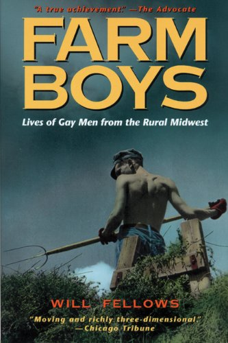 Farm Boys: Lives of Gay Men from the Rural Midwest (English Edition)