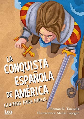 La conquista española de América contada para niños (La brújula y la veleta) eBook: Ramón Tarruela: Amazon.es: Tienda Kindle