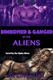 Bimbofied and Ganged by the Aliens (Saved by the Alien Alphas Book 1)